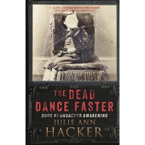 The Dead Dance Faster: Unsacred Awakening: Volume 1 (The Dead Dance Faster Series) by Julie Ann Hacker (4-Jun-2015) Paperback