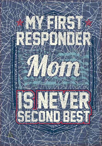 My First Responder Mom is Never Second Best por Bart Publishing