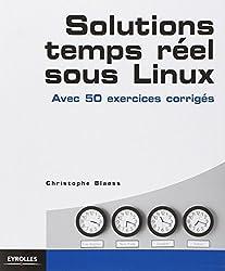 Solutions temps réel sous Linux. Avec 50 exercices corrigés.
