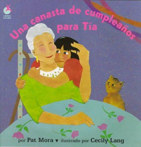 Una Canasta De Cumpleanos Para Tia (Libros Colibri) por Pat Mora