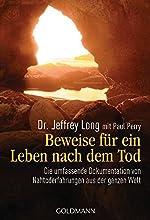 Beweise für ein Leben nach dem Tod - Die umfassende Dokumentation von Nahtoderfahrungen aus der ganzen Welt de Jeffrey Long