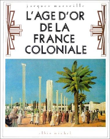 L'âge d'or de la France coloniale