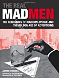 Telecharger Livres The Real Mad Men The Renegades of Madison Avenue and the Golden Age of Advertising (PDF,EPUB,MOBI) gratuits en Francaise
