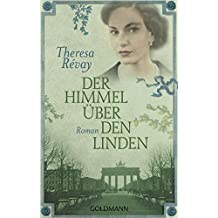 Der Himmel über den Linden: Roman