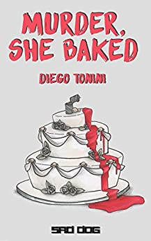 Murder, She Baked (Short Dogs) di [Tonini, Diego]