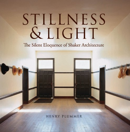 Stillness and Light: The Silent Eloquence of Shaker Architecture (English Edition)