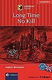 Long Time No Kill: Lernkrimi Classic Englisch A2 (Lernkrimi Kurzkrimis)