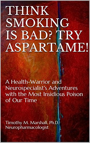 think-smoking-is-bad-try-aspartame-a-health-warrior-and-neurospecialists-adventures-with-the-most-in