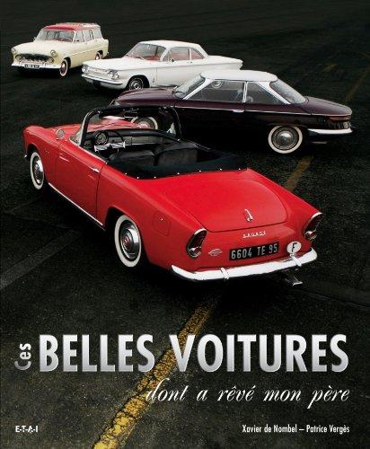 Ces belles voitures dont a rêvé mon père par Xavier de Nombel, Patrice Vergès