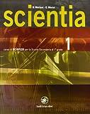 Scientia. Corso di scienze. Con espansione online. Per la Scuola media: 1
