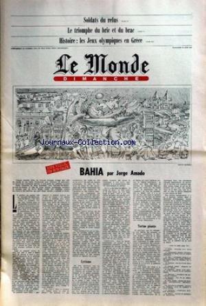 MONDE DIMANCHE (LE) [No 11014] du 29/06/1980 - SOLDATS DU REFUS - LE TRIOMPHE DU BRIC ET DU BRAC - LES JEUX OLYMPIQUES EN GRECE - BAHIAPAR JORGE AMADO - SOMERSET MAUGHAM - F. GARCIA LORCA.