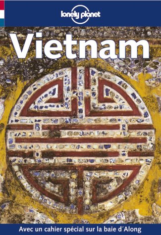 Vietnam (Lonely Planet Travel Guides French Edition) par Mason Florence, Robert Storey