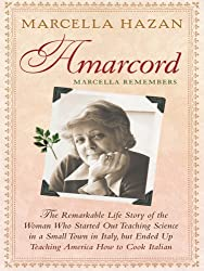 Amarcord, Marcella Remembers: The Remarkable Life Story of the Woman Who Started Out Teaching Science in a Small Town in Italy, But Ended Up Teachin (Thorndike Biography) by Marcella Hazan (2009-03-01)