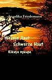 Weisse Haut - Schwarze Haut: Kikuyu nyeupe (Kenya 1)