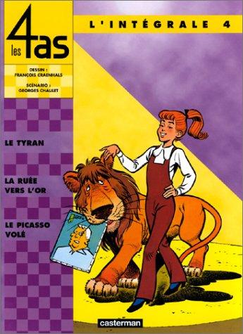Les 4 as : L'Intégrale, tome 4 : Le Tyran - La Ruée vers l'or - Le Picasso volé
