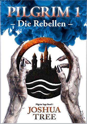 Pilgrim 1 - Die Rebellen: Band 1 der Pilgrim Saga (Fantasy) -
