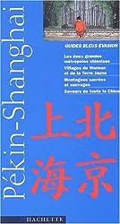 Guide Bleu Évasion : Pékin et Shanghai