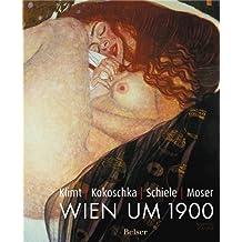 Klimt Kokoschka Schiele Moser: Wien um 1900. Offizieller Katalog zur Ausstellung in Paris