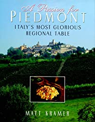 A Passion for Piedmont: Italy's Most Glorious Regional Table