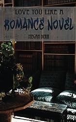 Love You Like a Romance Novel: Volume 2 (Missing Butterfly) by Megan Derr (2014-01-01)