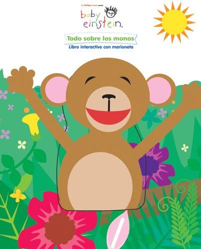Todo sobre los monos / All About Monkeys: Libro Interactivo Con Marioneta / Interactive Book with Plush (Baby Einstein)