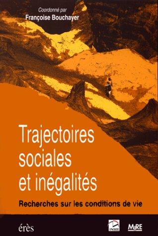 Trajectoires sociales et inégalités : Recherches sur les conditions de vie