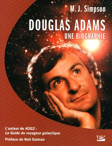Douglas Adams - Une biographie
