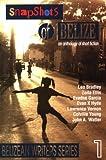 Snapshots Of Belize, an anthology of short fiction (Belizean writers series) -