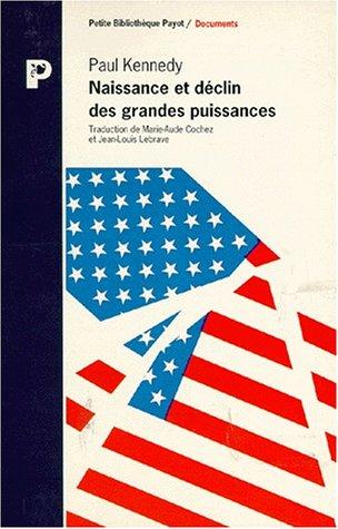 naissance-et-declin-des-grandes-puissances-transformations-conomiques-et-conflits-militaires-entre-1500-et-2000