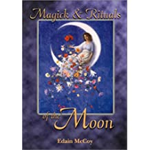 Magick and Rituals of the Moon
