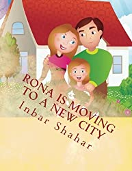 Children's Book: Rona is moving to a new city (Healthy children's books collection) by Inbar Shahar (2013-03-16)