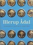 Illerup Adal - Archaeology as a Magic Mirror