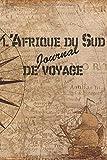 l'Afrique du Sud Journal de Voyage: 6x9 Carnet de voyage I Journal de voyage avec instructions, Checklists et Bucketlists, cadeau parfait pour votre séjour à l'Afrique du Sud et pour chaque voyageur....