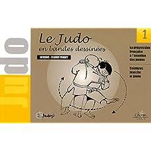 Le judo en bandes dessinées. Tome 1, La progression française à l'intention des jeunes : Ceintures blanche et jaune