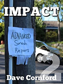 Impact - Advanced Smash Repairs Episode 2 by [Cornford, Dave]
