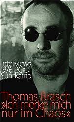»Ich merke mich nur im Chaos«: Interviews 1976-2001