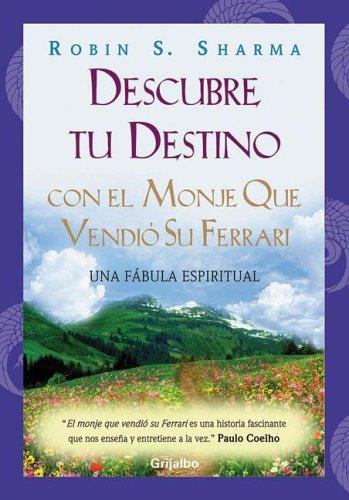 Descargar Libro Descubre Tu Destino: Con el Monje Que Vendio su Ferrari de Robin S. Sharma