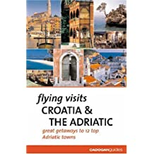 Croatia and the Adriatic (Flying Visits)