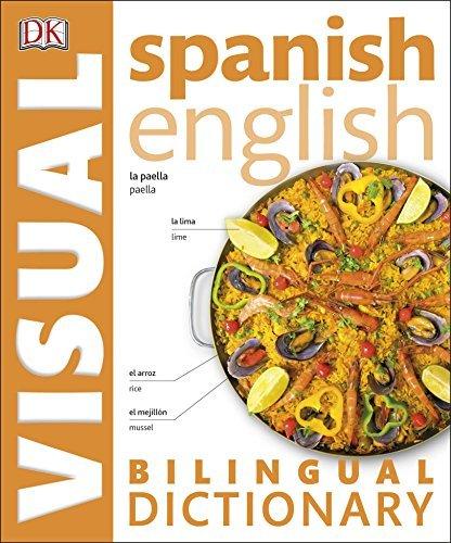 Spanish English Bilingual Visual Dictionary (DK Bilingual Dictionaries) by DK (2015-06-01)