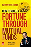 How to Make a Fortune Through Mutual Funds: Hunt with the Hounds