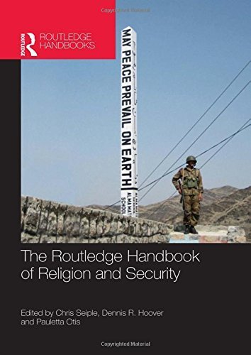 The Routledge Handbook of Religion and Security (Routledge Handbooks) (2012-07-27)
