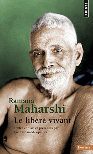 Ramana Maharshi. Le libéré-vivant par Ramana Maharshi
