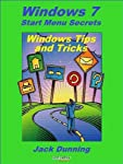 Windows Tips and Tricks: How to Release the Power of Windows 7 Start Menu Windows 7 Start Menu Secrets is one in a series of four Windows 7 Essentials Secrets Tips and Tricks books compiled from the hundreds of columns written by Jack Dunning, pubish...