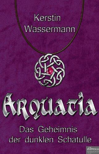 Buchseite und Rezensionen zu 'Arquatia - Das Geheimnis der dunklen Schatulle' von Kerstin Wassermann