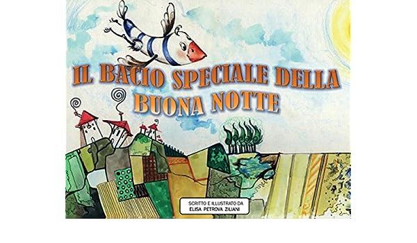 Amazon It Il Bacio Speciale Della Buona Notte Ediz