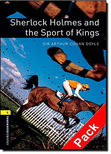 Oxford Bookworms Library: Level 1:: Sherlock Holmes and the Sport of Kings audio CD pack: 400 Headwords (Oxford Bookworms ELT) par Sir Arthur Conan Doyle