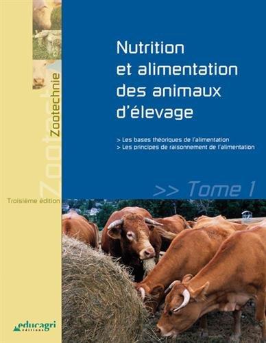 Nutrition et alimentation des animaux d'élevage : Tome 1