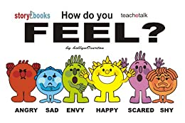 How Do You Feel?: Angry, Sad, Envy, Happy, Scared, Shy (ilearn Book 1) (English Edition) par [Overton, Hollyn]