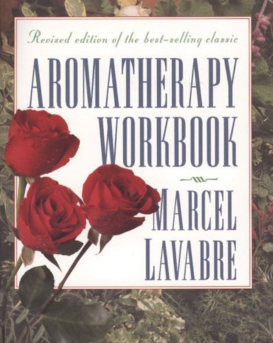 Aromatherapy Workbook by Lavabre, Marcel (1996) Paperback