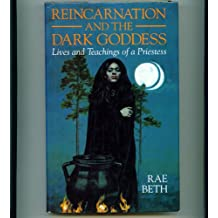 Reincarnation and the Dark Goddess: Lives and Teachings of a Priestess